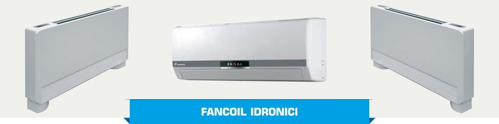 Fancoil Idronici